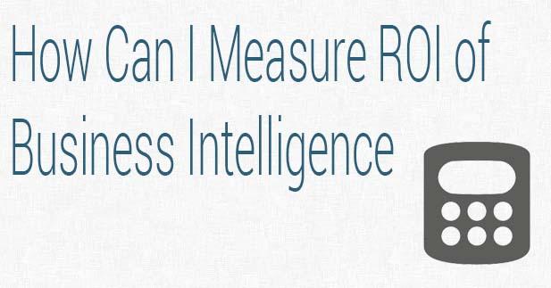 Measure ROI of Business Intelligence